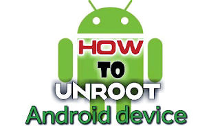 How to unroot Android Devices