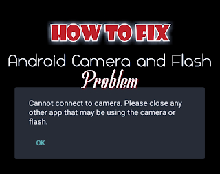 Fix Cannot connect to Camera | Flash and camera not working