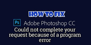 Photoshop Could not complete request because of a program error | Error parsing image file 1