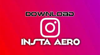 Download Latest InstaAero | Aero Instagram 2020