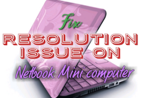 How to increase resolution on Netbook | Advance method