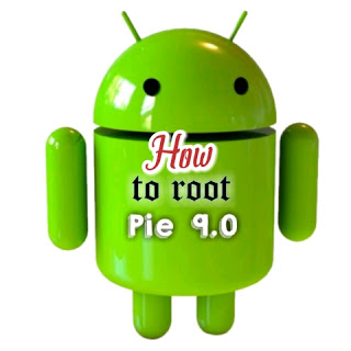 How to root Android 9.0 version | Pie 5