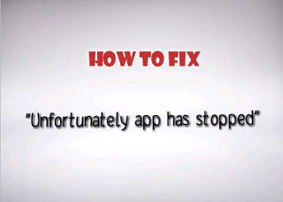 How to fix Unfortunately app has stopped on Android Device 1