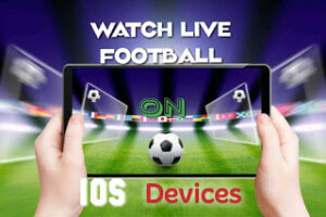 Watch Live sport on your iPhone | Live streaming ios app