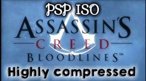 Assassins creed Bloodlines PSP ISO file | Highly compressed