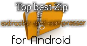 Top 5 Zip file extractor and compressing app for Android