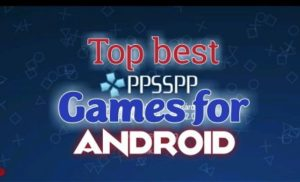 Top best PSP game for android | PPSSPP ROM file 2020